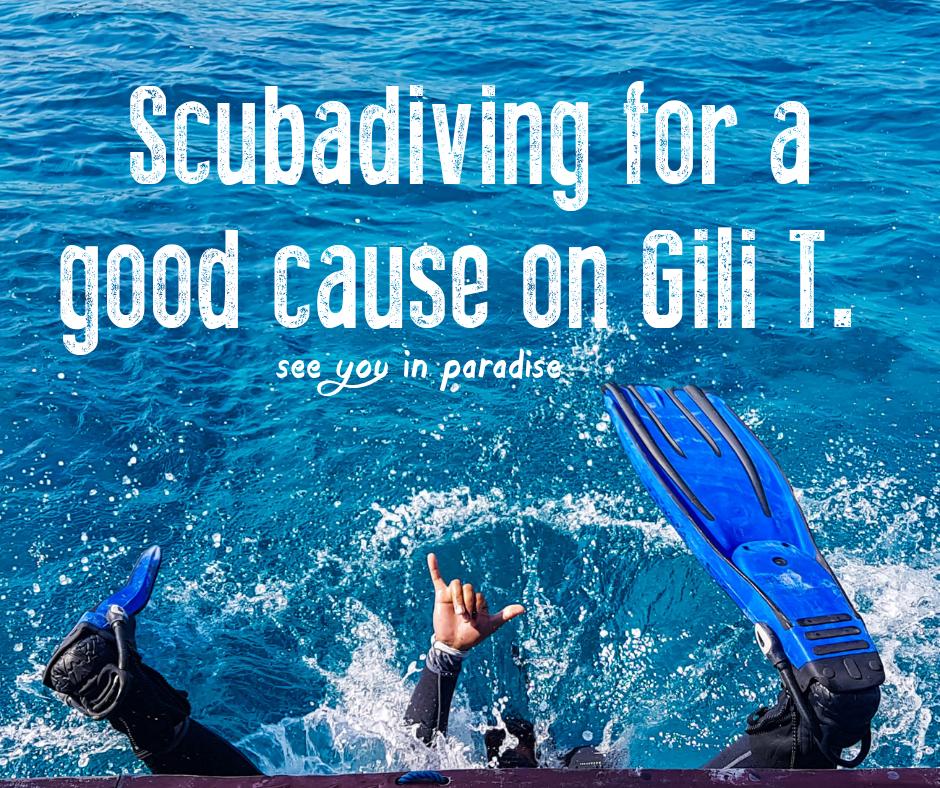 Scuba Diving for a good cause in Gili Trawangan