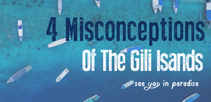 Blog 4 Misconceptions of the Gili Islands