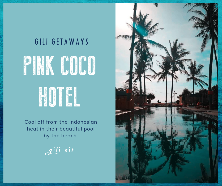Our Favorite Places On The Gili Islands - Pink Coco