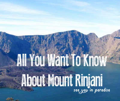 All You Want To Know About Climbing Mount Rinjani In Lombok