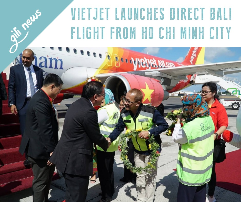 Gili News - Vietjet launches direct Bali flight from Ho Chi Minh City